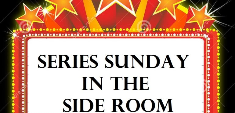 14 Aug 2016: Series Sunday in the Side Room